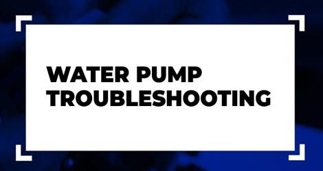 Troubleshooting Water Pump